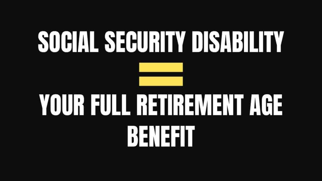 social security disability benefit is the same as full retirement age benefit