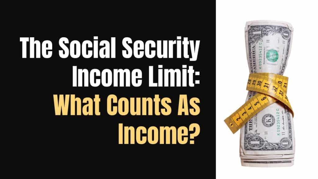 What counts as income for the Social Security Income limit